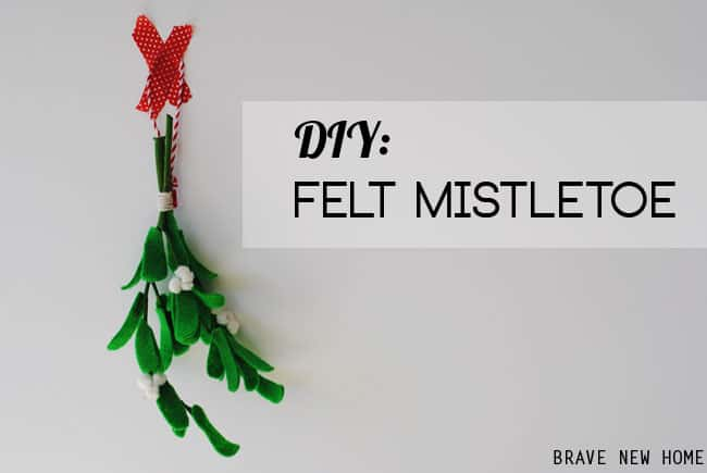 How to Make Felt Mistletoe for a Perfect Christmas