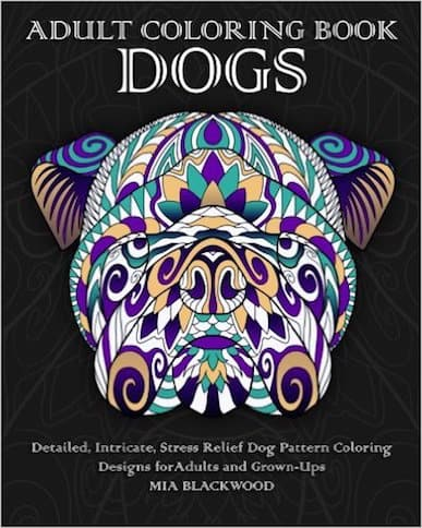 Adult Coloring Book Dogs- Detailed, Intricate, Stress Relief Dog Pattern Coloring Designs for Adults and Grown-Ups