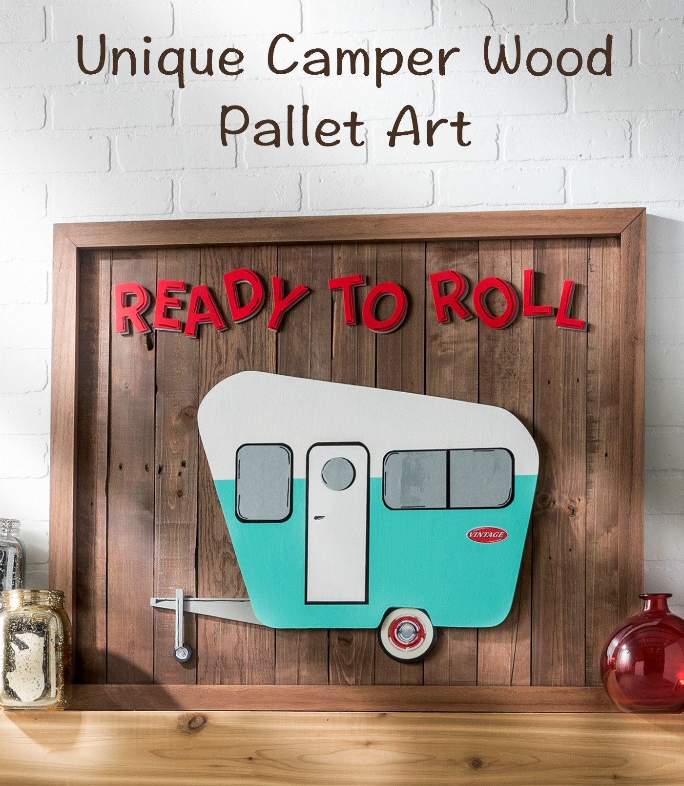 "Share your love of travel with this unique ""ready to roll"" camper pallet art! It didn't cost us much to make - we got the pallets for free. So fun!"