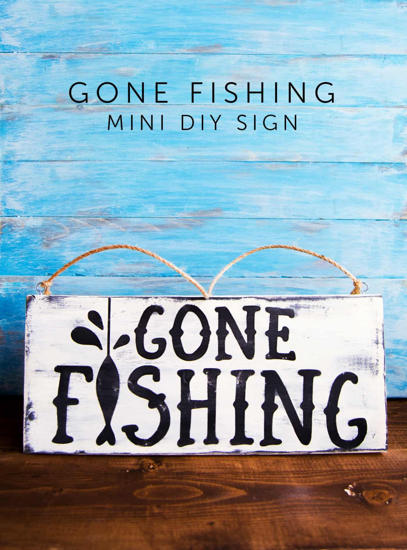 Gone Fishing Mini DIY Sign