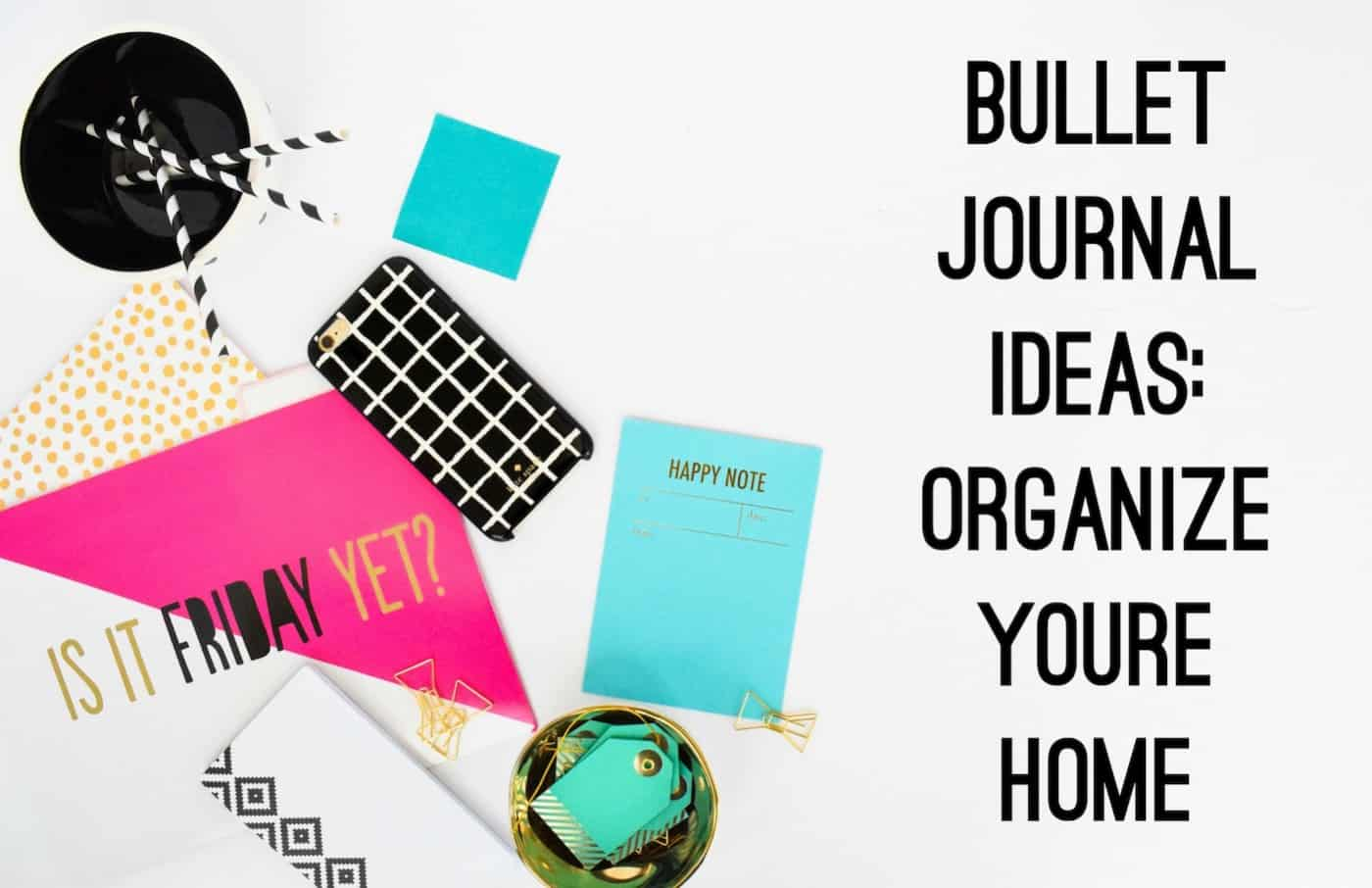Check out one of these brilliant bullet journal ideas - learn to use your journal for home organization! Declutter, clean, and more with these great tips.