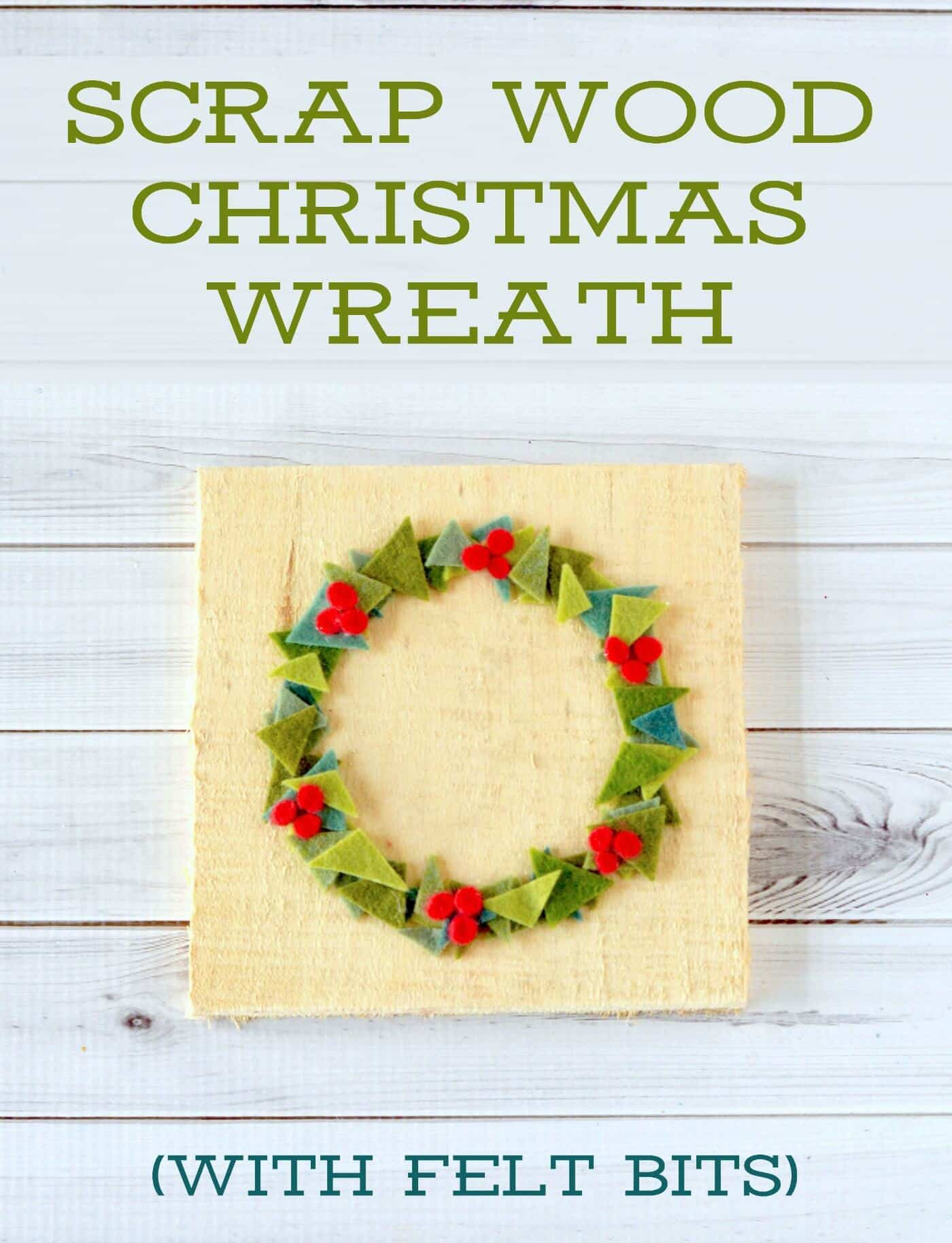 Felt Christmas Wreath on Scrap Wood (Cute Decor!)