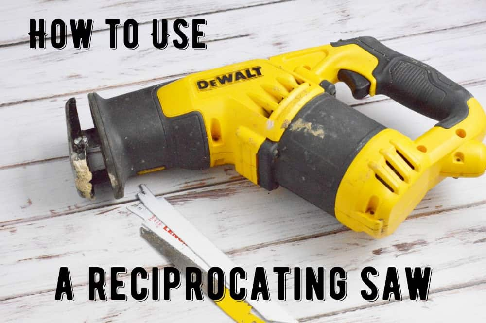 How to use a reciprocating saw