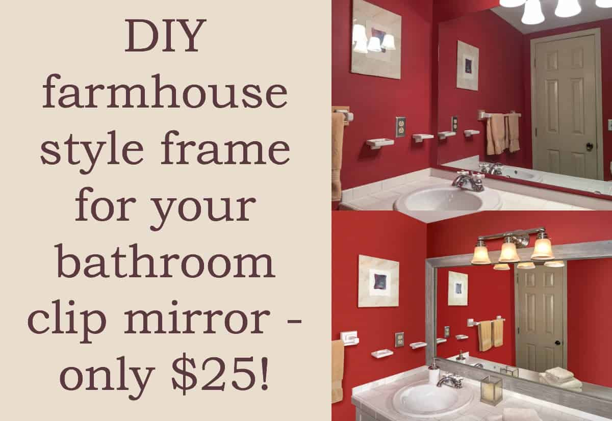 Make a farmhouse style DIY mirror frame for your plain clip bathroom mirror. This is so easy - you only need basic woodworking skills to accomplish it.