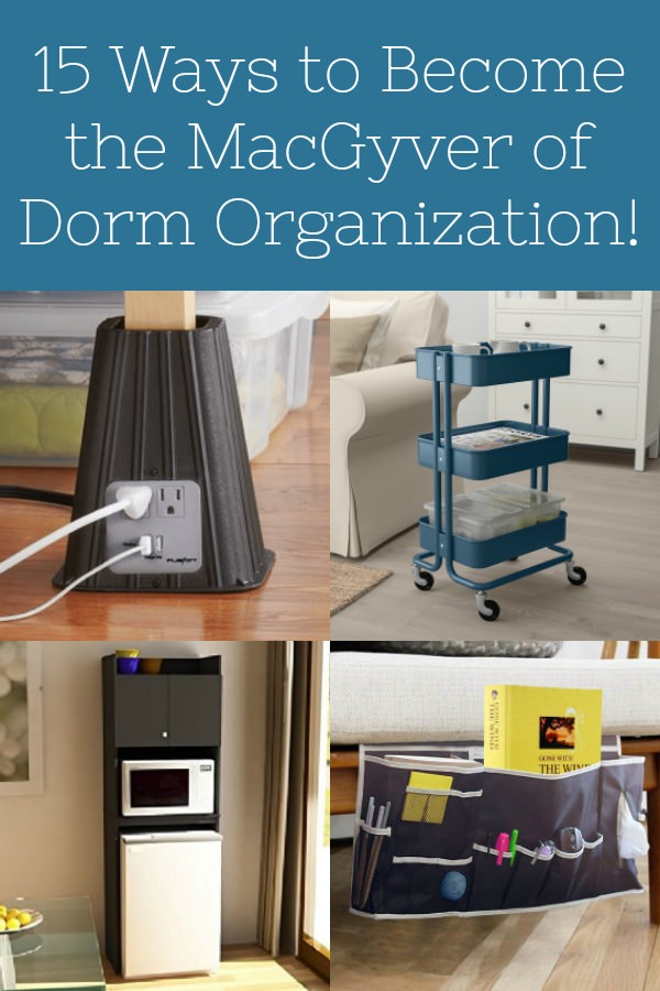 15 Ways to Become the MacGyver of Dorm Organization!