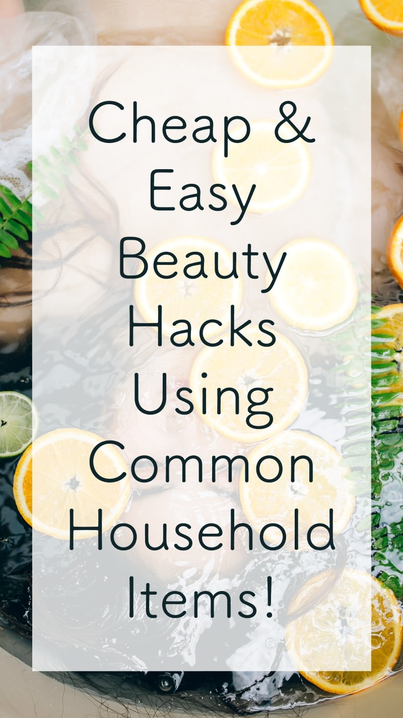 Cheap beauty hacks using household items